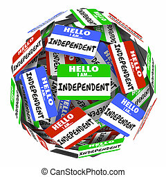 Independent Name Tag Sphere Self Employed Independence 3d...