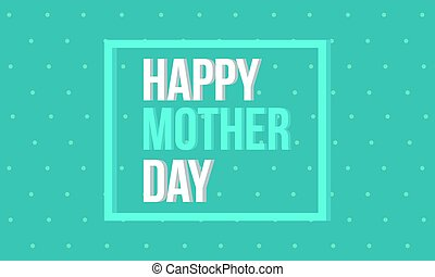 Happy mother day on blue background