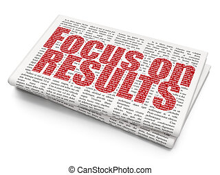 Business concept: Focus on RESULTS on Newspaper background