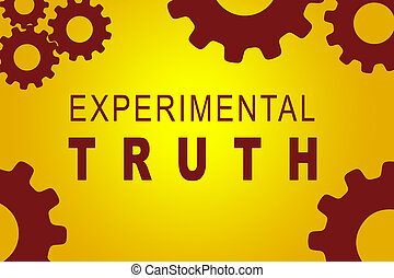 Experimental Truth concept - EXPERIMENTAL TRUTH sign concept...