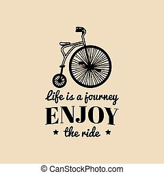Life is a journey, enjoy the ride vector vintage hipster...