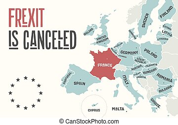 Frexit is cancelled. Poster map of the European Union with...