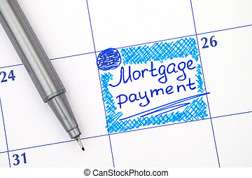 Reminder Mortgage Payment in calendar with pen
