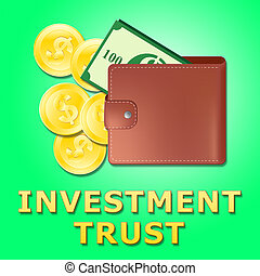Investment Trust Meaning Investing Fund 3d Illustration -...