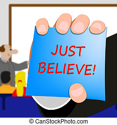 Just Believe Means Self Confidence 3d Illustration - Just...