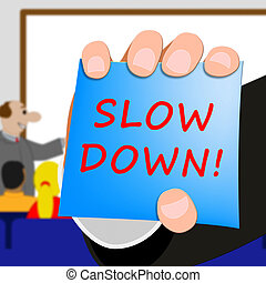Slow Down Message Means Slower 3d Illustration - Slow Down...