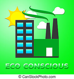 Eco Conscious Represents Environment Aware 3d Illustration