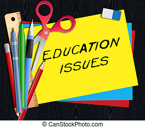 Education Issues Represents Studying Concerns 3d...