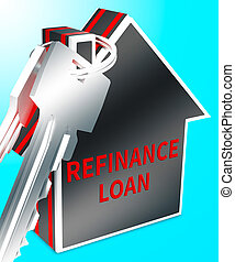 Refinance Loan Keys Displays Equity Mortgage 3d Rendering -...