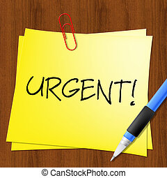 Urgent Note Shows Immediate Priority 3d Illustration -...