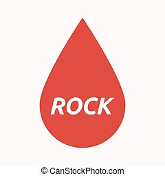 Isolated blood drop with    the text ROCK