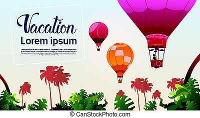 People Travel On Air Balloons Flying Over Tropical Forest Landscape Summer Vacation Concept