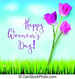 Happy women day, greetings card. Pink tulips on the blue summer sky backdrop. Green grass and white clouds. Hand-drawn inscription. Template for your invitation, cover or greetings