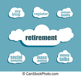 retirement word. Business concept . Design with abstract speech bubble set