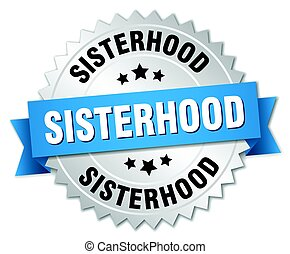 sisterhood round isolated silver badge