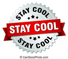 stay cool round isolated silver badge