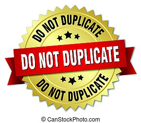 do not duplicate round isolated gold badge
