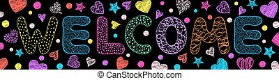 inscription welcome on black background - Handdrawn colorful...
