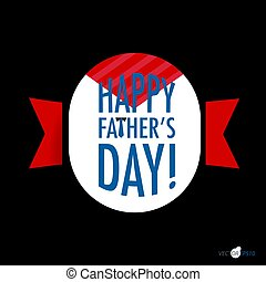Happy fathers day card design. Vector Illustration