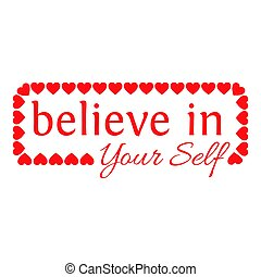 Believe In Your Self Lettering With white Background - Make...