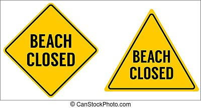 Beach Closed sign yellow triangle and rhombus