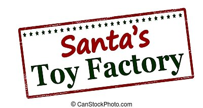 Santa toy factory - Stamp with text Santa toy factory...