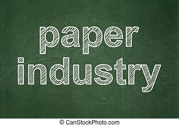 Manufacuring concept: Paper Industry on chalkboard...