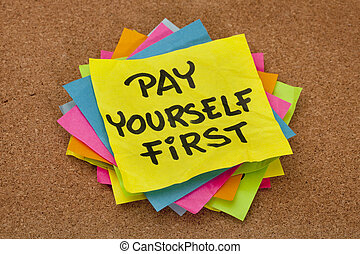 pay yourself first - reminder - pay yourself first, a...