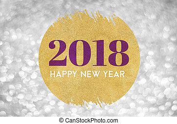 単語, 背景, 休日, 金, 挨拶, 光っていること, ライト,  bokeh,  2018, 年, 新しい, 円, きらめき, 銀, カード, 幸せ
