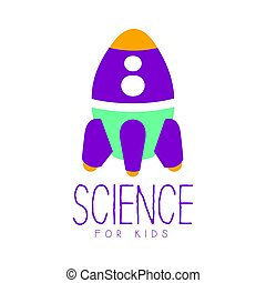 Science for kids logo symbol with rocket. Colorful hand drawn label