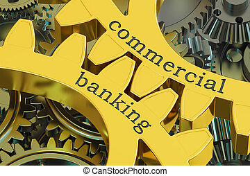 Commercial Banking concept on the gearwheels, 3D rendering