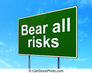 Insurance concept: Bear All Risks on road sign background -...