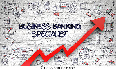 Business Banking Specialist Drawn on Brick Wall.