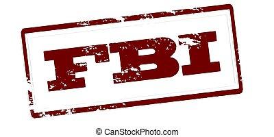 FBI - Stamp with word FBI inside, vector illustration