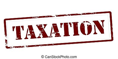 Taxation - Stamp with word taxation inside, vector...