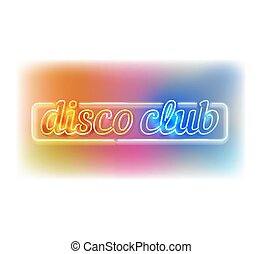 Neon disco club sign - Vector disco club sign - neon lamps...