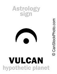 Astrology: circumsolar planet VULCAN - Astrology Alphabet:...