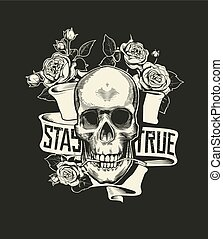 Human skull with rose flower in mouth against curved ribbon with phrase StayTrue. Vector illustration in vintage engraving or woodcut style for poster, tattoo, banner, advertisement, print.