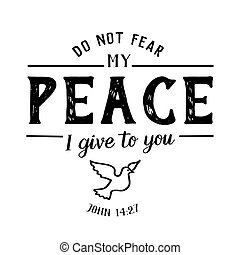 Do Not Fear My Peace I Give to you