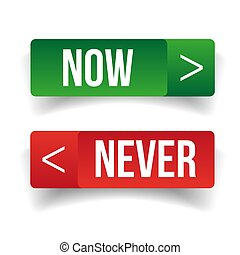 Now Never sign button vector
