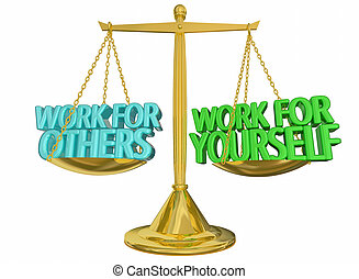 Work for Yourself Vs Others Self Employed Scale 3d...
