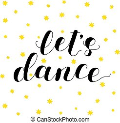 Let s dance. Lettering illustration.