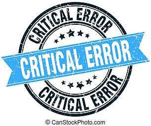 critical error round grunge ribbon stamp