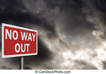 'No way out' high resolution, detailed sign with space for...