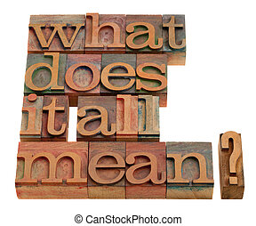 what does it all mean - spiritual and philosophical question...