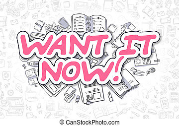 Want IT Now - Cartoon Magenta Text. Business Concept. -...