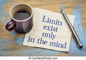 Limits exist only in the mind - inspirational handwriting on...
