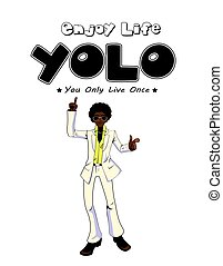 You Only Live Once Poster With Dancing Man