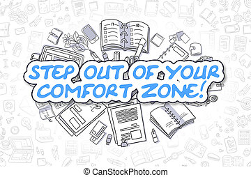 Step Out Of Your Comfort Zone - Business Concept.