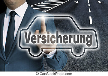 Versicherung (in german Insurance) car touchscreen is operated by man concept